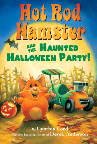 Hot Rod Hamster and the Haunted Halloween Party by Cynthia Lord