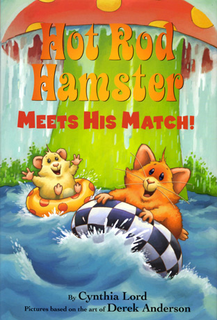 Hot Rod Hamster Meets His Match! by Cynthia Lord