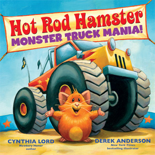 Hot Rod Hamster - Monster Truck Mania by Cynthia Lord